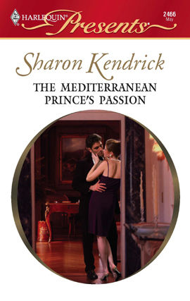 The Mediterranean Prince's Passion, Sharon Kendrick