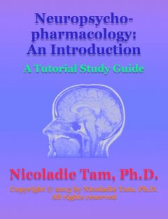 Neuropsychopharmacology: An Introduction: A Tutorial Study Guide, Nicoladie Tam