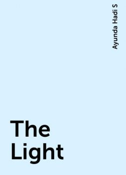 The Light, Ayunda Hadi S