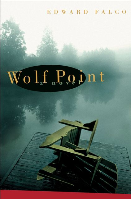 Wolf Point, Ed Falco