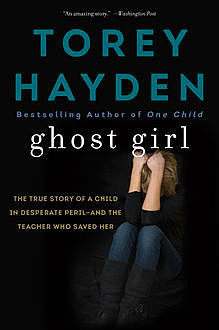 Ghost Girl, Torey Hayden
