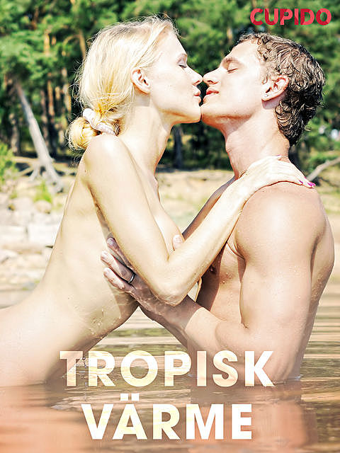 Tropisk värme, Others Cupido