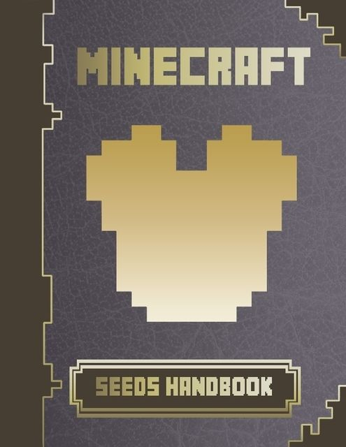 Minecraft Seeds Handbook, Minecraft Game Guides