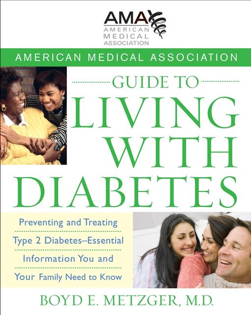 American Medical Association Guide to Living with Diabetes, Boyd E.Metzger
