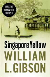 Singapore Yellow, William L. Gibson