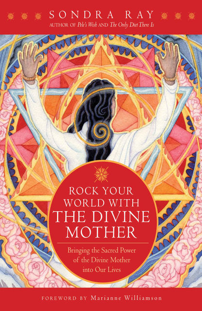 Rock Your World with the Divine Mother, Sondra Ray