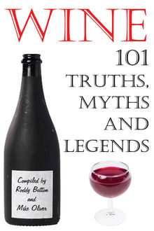 Wine – 101 Truths, Myths and Legends, Roddy Button