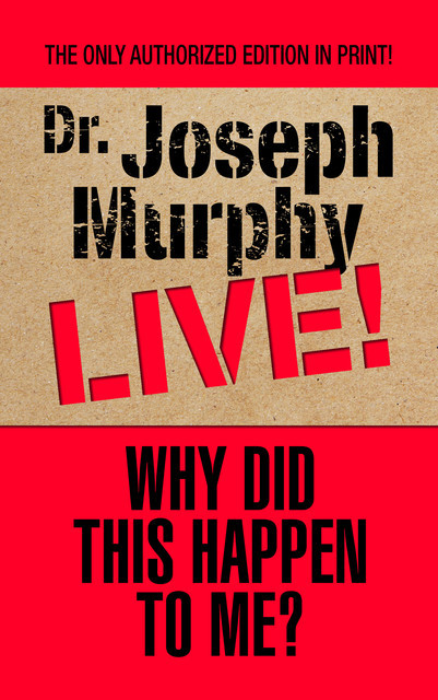 Why Did This Happen to Me, Joseph Murphy