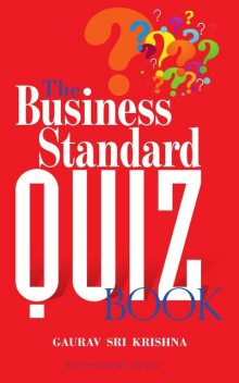 The Business Standard Quiz Book, Gaurav Srikrishna