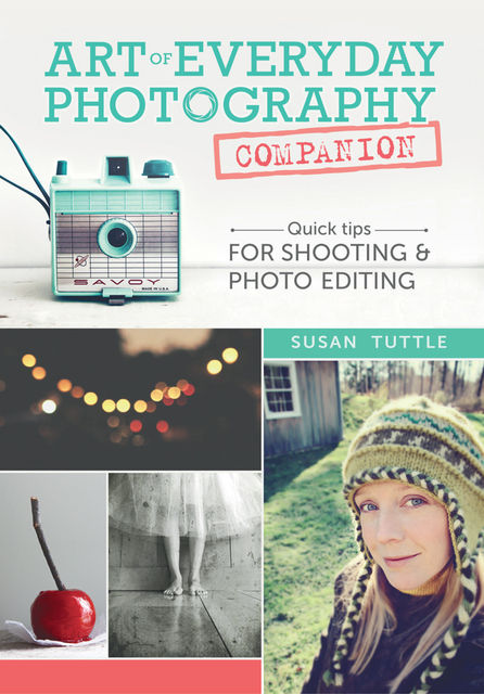 Art of Everyday Photography Companion, Susan Tuttle