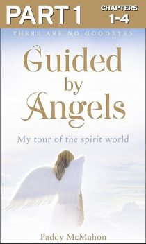 Guided By Angels: Part 1 of 3, Paddy McMahon