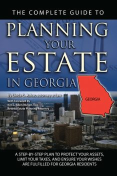 The Complete Guide to Planning Your Estate in Georgia, Linda Ashar