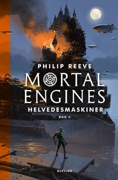 Mortal Engines 3: Helvedesmaskiner, Philip Reeve