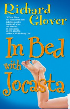 In Bed with Jocasta, Richard Glover