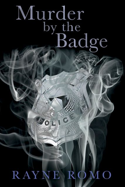 Murder By The Badge, Rayne Romo