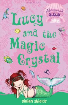 Lucy and the Magic Crystal, Gillian Shields