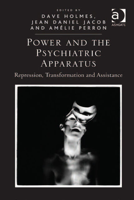 Power and the Psychiatric Apparatus, Dave Holmes