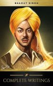 The Complete Writings of Bhagat Singh, Bhagat Singh