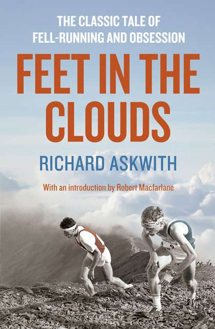 Feet in the Clouds, Richard Askwith