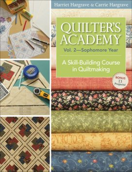 Quilters Academy Vol. 2 Sophomore Year, Harriet Hargrave