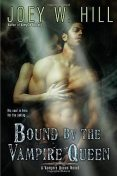Bound by the Vampire Queen, Joey W.Hill