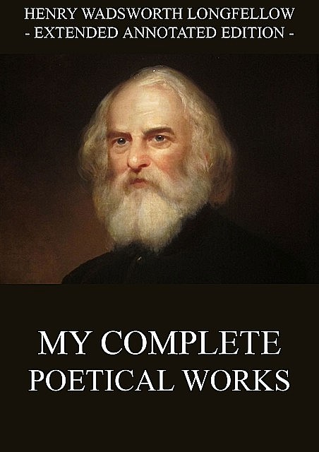 My Complete Poetical Works, Henry Wadsworth Longfellow