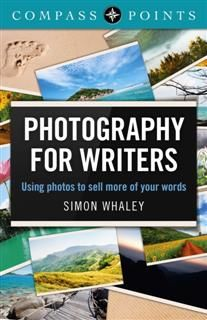 Compass Points – Photography for Writers, Simon Whaley