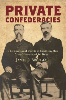 Private Confederacies, James J. Broomall