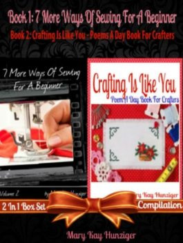 7 More Ways Of Sewing For Beginner With 300+ Resources, Mary Kay Hunziger