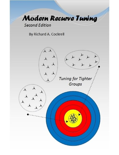 Modern Recurve Tuning, 2nd Edition, Richard Cockrell