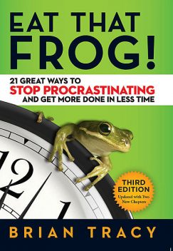 Eat That Frog, Brian Tracy