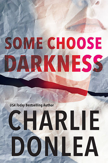 Some Choose Darkness, Charlie Donlea