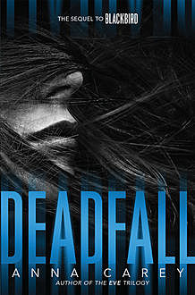 Deadfall, Anna Carey