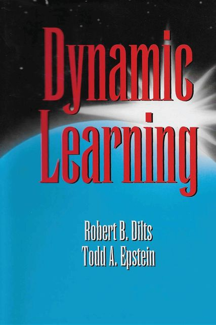 Dynamic Learning, Robert Dilts, Todd Epstein
