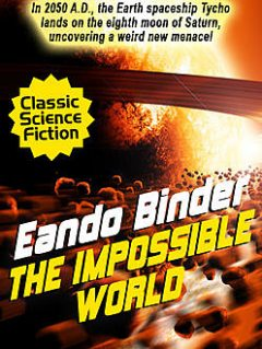 The Impossible World, Eando Binder