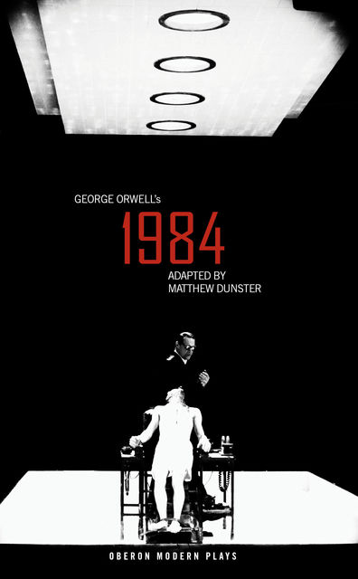 Nineteen Eighty-Four (adapted version), Matthew Dunster, George Orwell