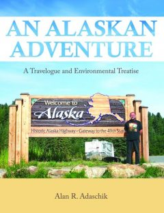An Alaskan Adventure, Alan R. Adaschik