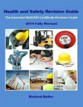 Health and Safety Revision Guide – The Essential NEBOSH Certificate Revision Guide, Richard Butler