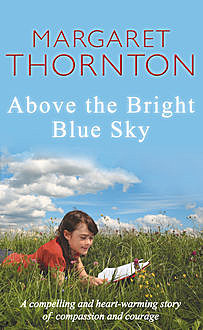 Above the Bright Blue Sky, Margaret Thornton