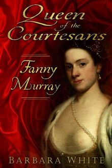 Queen of the Courtesans, Barbara White