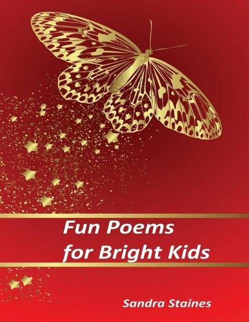 Fun Poems for Bright Kids, Sandra Staines
