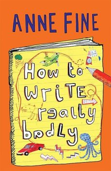 How to Write Really Badly, Anne Fine