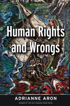 Human Rights and Wrongs, Adrianne Aron