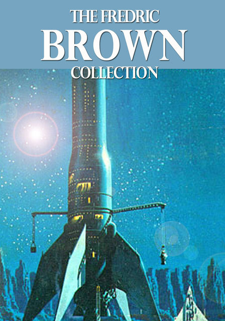 The Fredric Brown Collection, Fredric Brown