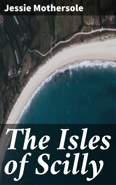 The Isles of Scilly, Jessie Mothersole