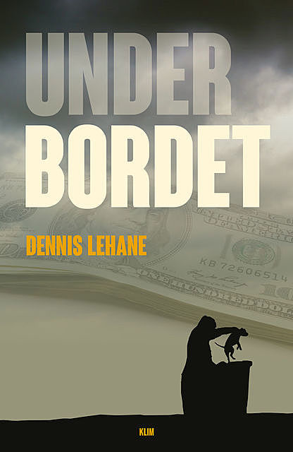 Under bordet, Dennis Lehane
