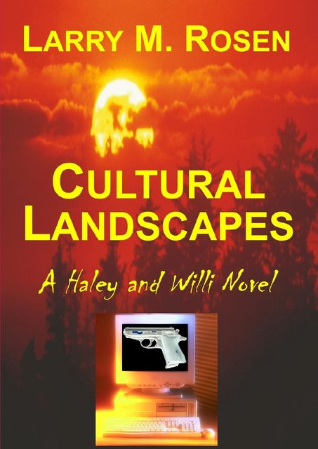 Cultural Landscapes: A Haley and Willi Novel, Larry M.Rosen