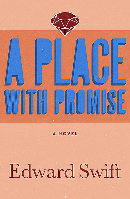 A Place with Promise, Edward Swift