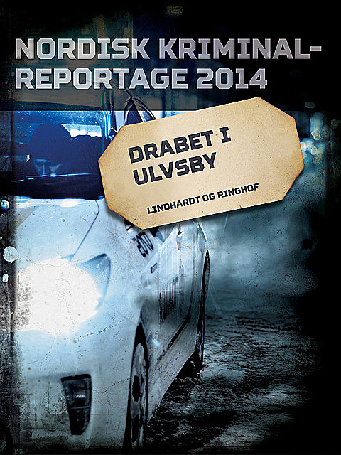Drabet i Ulvsby, – Diverse