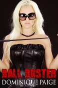 Ball Buster: A FemDom Story, Dominique Paige